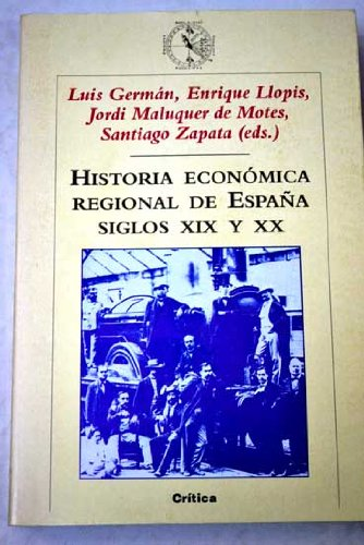 9788484321903: Historia económica y regional de España, siglos XIX y XX (Critica/Historia del Mundo Moderno)