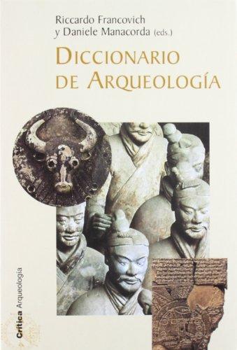 9788484322108: Diccionario de arqueología (Crítica/Arqueología)