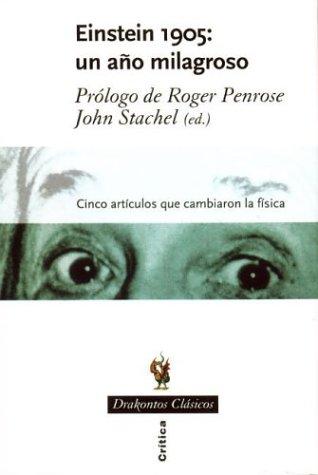 Einstein 1905: UN Ano Milagroso (Spanish Edition) (8484322157) by John Stachel