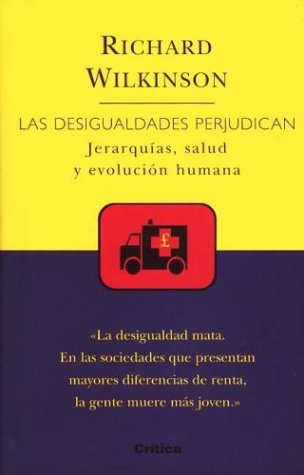 9788484322245: Desigualdades Perjudican, Las. Jerarquias, Salud y Evolucion Humana (Spanish Edition)