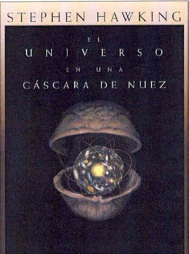 EL UNIVERSO EN UNA CÁSCARA DE NUEZ.: HAWKING, Stephen