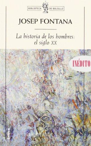9788484323297: LA Historia De Los Hombres: El Siglo XX (Biblioteca De Bolsillo (Editorial Critica), 81.) (Spanish Edition)