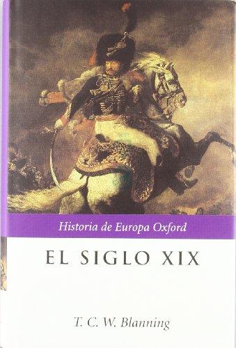 9788484323419: El siglo XIX (Historia de Europa Oxford)