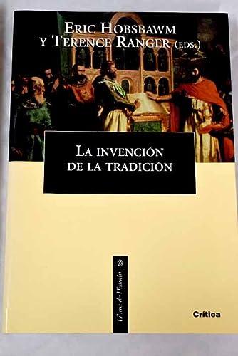 La Invencion de La Tradicion (Spanish Edition) (8484323501) by Hobsbawm, Eric J.; Ranger, Terence