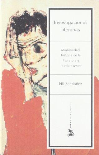 9788484323709: Investigaciones literarias: Modernidad, historia de la literatura y modernismos (Letras de Humanidad)