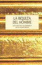 9788484323754: LA Riqueza Del Hombre: Una Historia Economica De LA Humanidad (Spanish Edition)