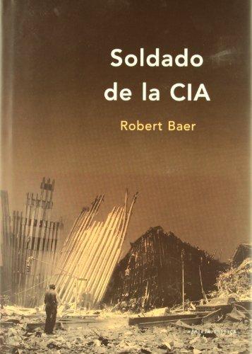 9788484323778: Soldado de la CIA (Spanish Edition)