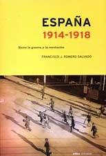 9788484323815: España, 1914-1918. Entre la guerra y...