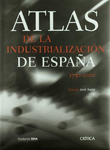 9788484323822: Atlas de La Industrializacion de Espa~na 1750-2000 (Spanish Edition)