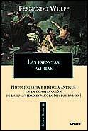 9788484324188: Las esencias patrias: Historiografía e historia antigua en la construcción de la identidad española (Libros de Historia)