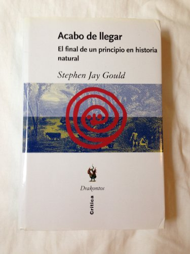 Acabo de Llegar (Spanish Edition) (8484324281) by Stephen Jay Gould
