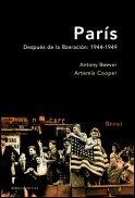 Paris Despues de La Liberacion 1944 - 1949 (Spanish Edition) (8484324370) by Beevor, Antony; Cooper, Artemis