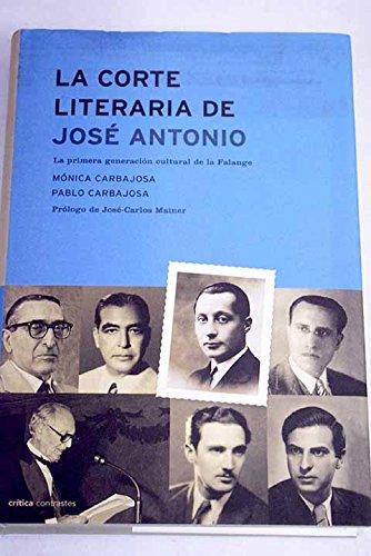 9788484324522: LA Corte Literaria De Jose Antonio: La Primera Generacion Cultural De La Falange (Critica Contrastes) (Spanish Edition)