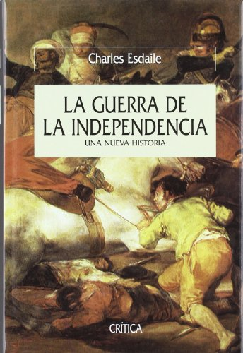La Guerra de La Independencia (Spanish Edition) (8484324753) by Charles J. Esdaile