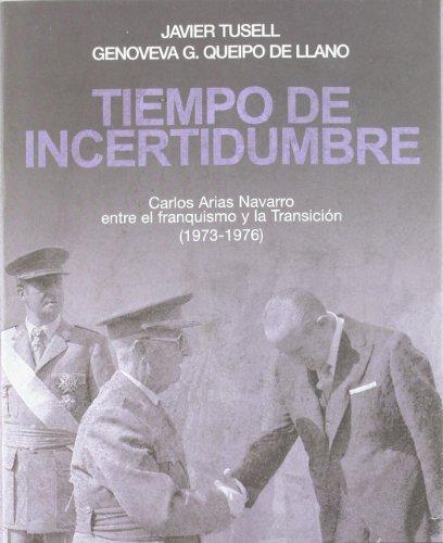 TIEMPO DE INCERTIDUMBRE: TUSELL, Javier - QUEIPO DE LLANO, Genoveva G.