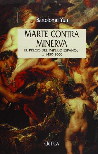 9788484325185: Marte Contra Minerva: El Precio del Imperio Espa~nol, C. 1450-1600 (Spanish Edition)