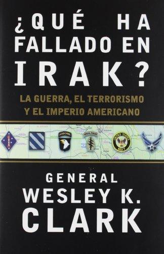 9788484325314: Que Ha Fallado En Irak?: LA Guerra, El Terrorismo Y El Imperio Americano