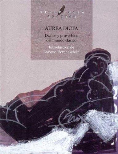 9788484325369: Aurea Dicta: Dichos y Proverbios del Mundo Clasico (Spanish Edition)