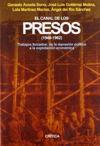 El canal de los presos, 1940-1962 Trabajos: José Luis Gutiérrez/Ángel