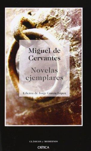 Novelas ejemplares (Biblioteca De Clasicos Y Modernos) (Spanish Edition): Miguel de Cervantes, ...