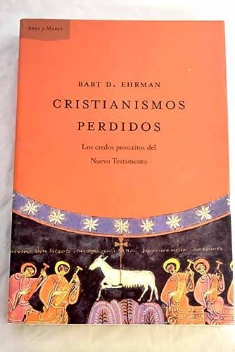 9788484325734: CRISTIANISMOS PERDIDOS (AyM) (ZAPPC)