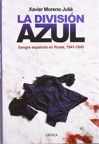 9788484325741: La División Azul: Sangre española en Rusia, 1941-1945 (Contrastes)