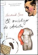 9788484325758: El ombligo de Adán: Historia natural y cultural del cuerpo humano (Ares y Mares)