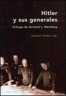 9788484325819: Hitler y sus generales: Prólogo de Gerhard L. Weinberg (Memoria Crítica)
