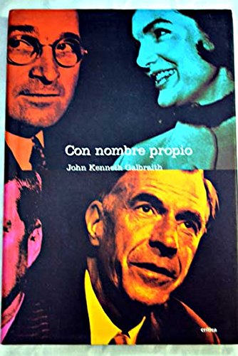 Con Nombre Propio (Spanish Edition) (9788484325833) by John Kenneth Galbraith