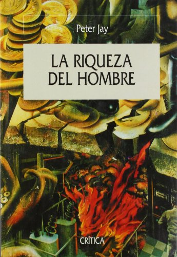 9788484325840: LA Riqueza Del Hombre: Una Historia Economica De LA Humanidad (Spanish Edition)