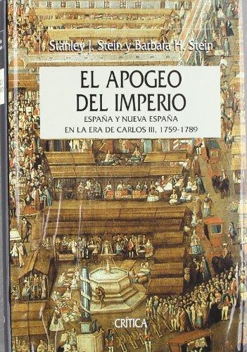 9788484326021: El Apogeo Del Imperio. Espana Y Nueva Espana En La epoca De Carlos Iii, 1759-1789 (Serie Mayor) (Spanish Edition)