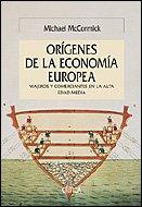 9788484326168: Los Origenes De La Economia Europea. Comunicaciones Y Comercio, 300-900 A.c (Serie Mayor) (Spanish Edition)