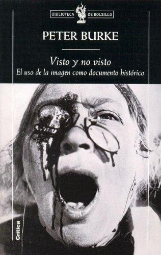 9788484326311: Visto Y No Visto. El Uso De La Imagen Como Testimonio Historico (Biblioteca De Bolsillo) (Spanish Edition)