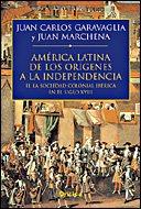 America Latina. De Los Origenes a La: Jusn C. Garavaglia