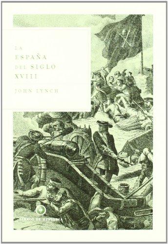 9788484326625: La Espana Del Siglo XVIII (Libros De Historia) (Spanish Edition)