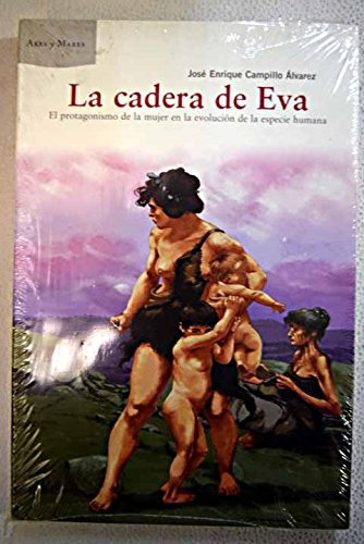 La Cadera de Eva (Spanish Edition): Campillo Alvarez, Jose Enrique