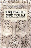 9788484326748: Conquistadores, emires y califas: Los omeyas y la formación de al-Andalus (Serie Mayor)