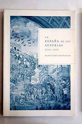 9788484326885: La España de los Austrias (1516-1700) (Libros de Historia)