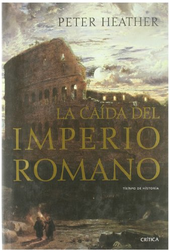 CAIDA DEL IMPERIO ROMANO, LA (8484326926) by Heather, Peter