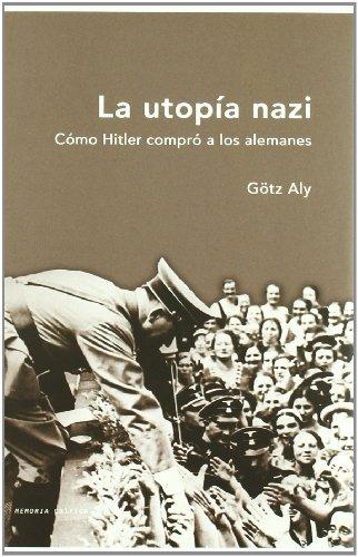 9788484326984: La utopía nazi: Cómo Hitler compró a los alemanes (Memoria Crítica)