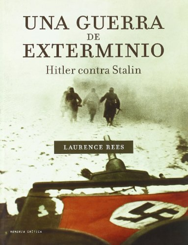 Una guerra de exterminio Hitler contra Stalin: Laurence Rees