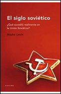 9788484327387: El siglo soviético: ¿Qué sucedió realmente en la Unión Soviética? (Memoria Crítica)