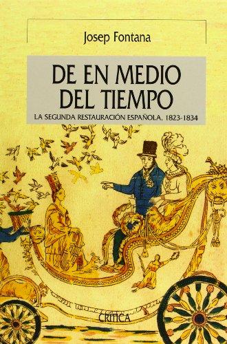 9788484327929: De en medio del tiempo: La segunda restauración española, 1823-1834 (Serie Mayor)