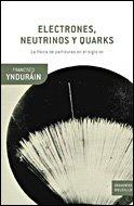 9788484328070: Electrones, neutrinos y quarks : la física de partículas en el siglo XXI