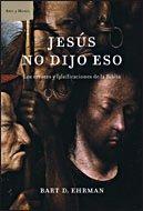 9788484328520: Jesús no dijo eso: Los errores y falsificaciones de la Biblia (Ares y Mares)