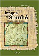 9788484328643: La lengua de Sinuhé: Gramática del egipcio clásico (Egipto)