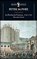 La Revolución Francesa, 1789-1799: una nueva historia - McPhee, Peter