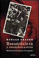 9788484328742: Recuérdalo tú y recuérdalo a otros: Historia oral de la guerra civil española