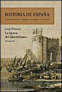 9788484328766: Historia de Espana, Vol. 6. La epoca del liberalismo. Josep Fontana y Ramon Villares, directores (Spanish Edition)