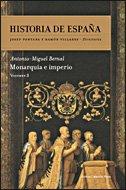 Monarquía e Imperio: Historia de España Vol. 3 - Fontana, Josep; Villares, Ramón, (dir.); Bernal, Antonio Miguel
